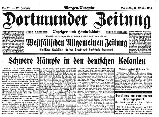 """""""Schwere Kämpfe in den deutschen Kolonien"""". Schlagzeile der Dortmunder Zeitung vom 08. Oktober 1914. Über die militärische Lage an der Südfront wurden die Dortmunderinnen und Dortmunder nahezu täglich in den Tageszeitungen (des)informiert."""
